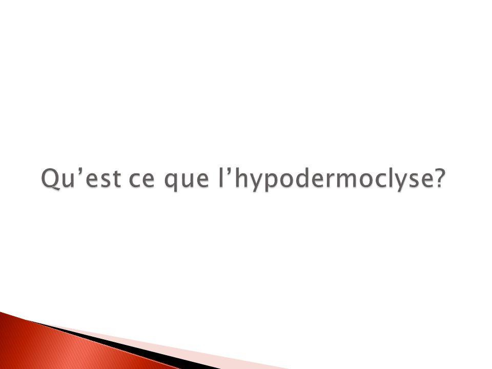 Qu'est ce que l'hypodermoclyse