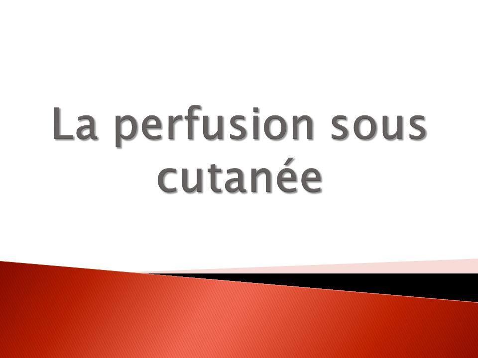 La perfusion sous cutanée