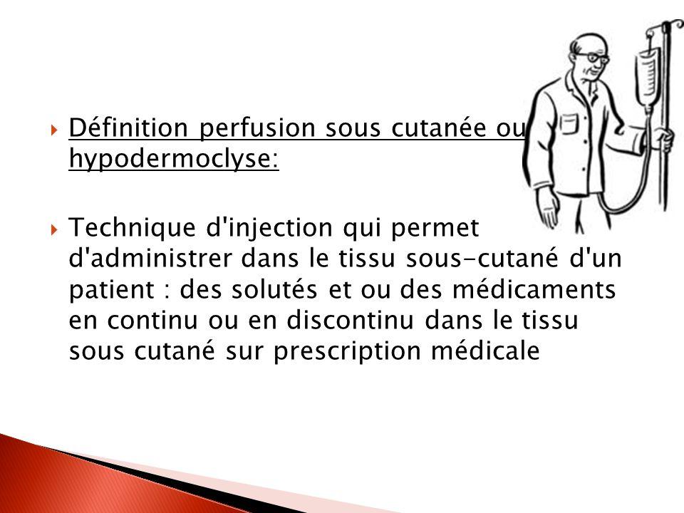 Définition perfusion sous cutanée ou hypodermoclyse: