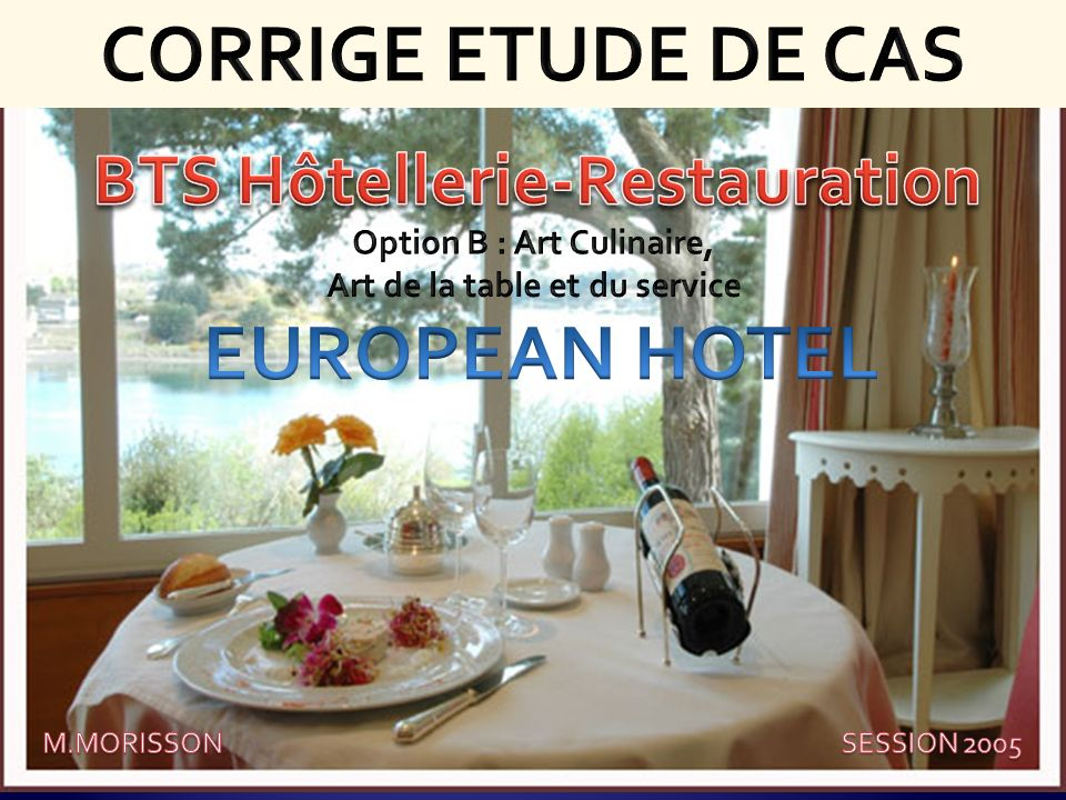 CORRIGE ETUDE DE CAS EUROPEAN HOTEL