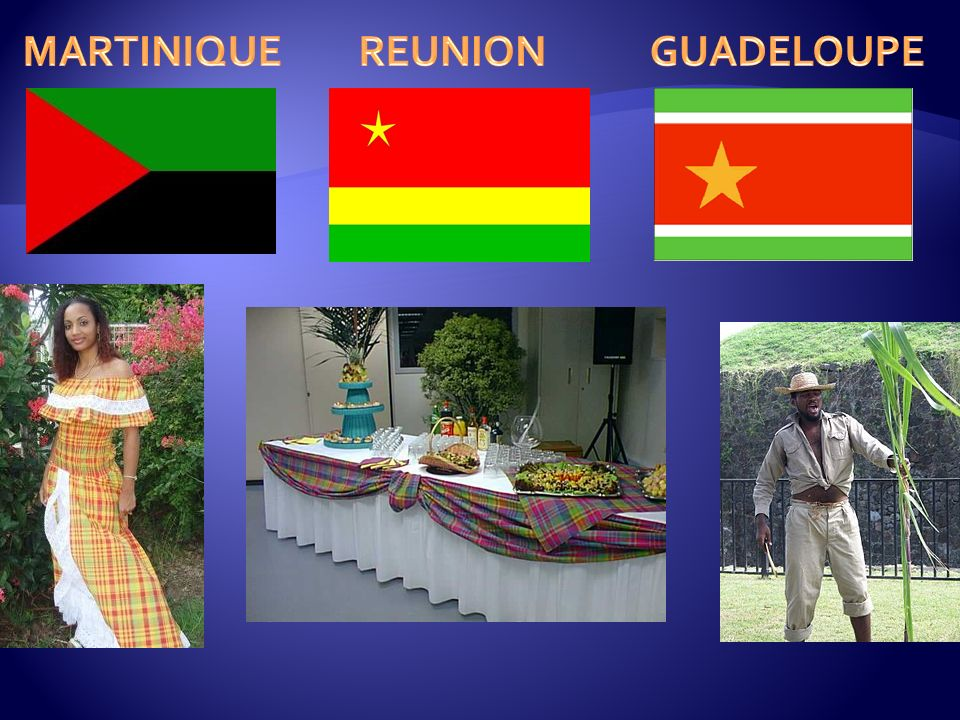 MARTINIQUE REUNION GUADELOUPE