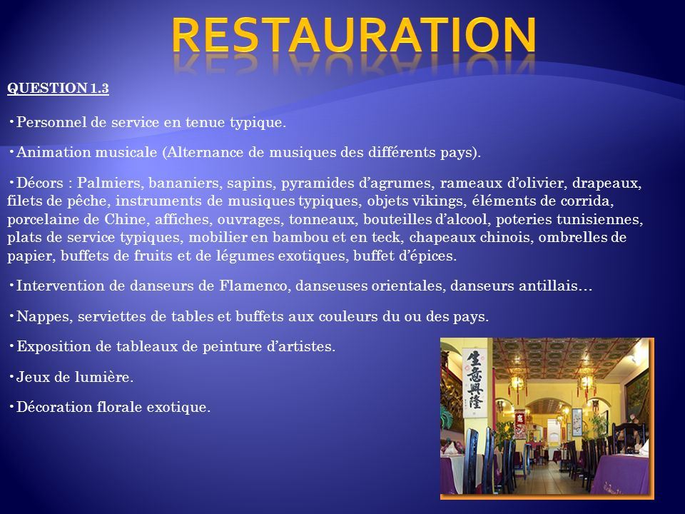 RESTAURATION Personnel de service en tenue typique.