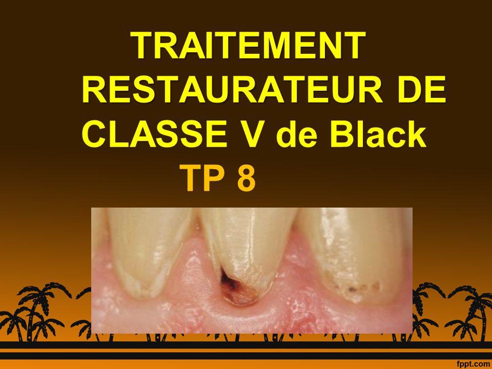 TRAITEMENT RESTAURATEUR DE CLASSE V de Black TP 8
