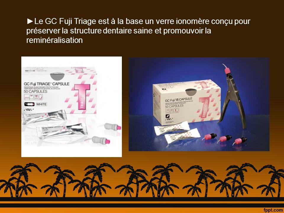 ►Le GC Fuji Triage est à la base un verre ionomère conçu pour préserver la structure dentaire saine et promouvoir la reminéralisation