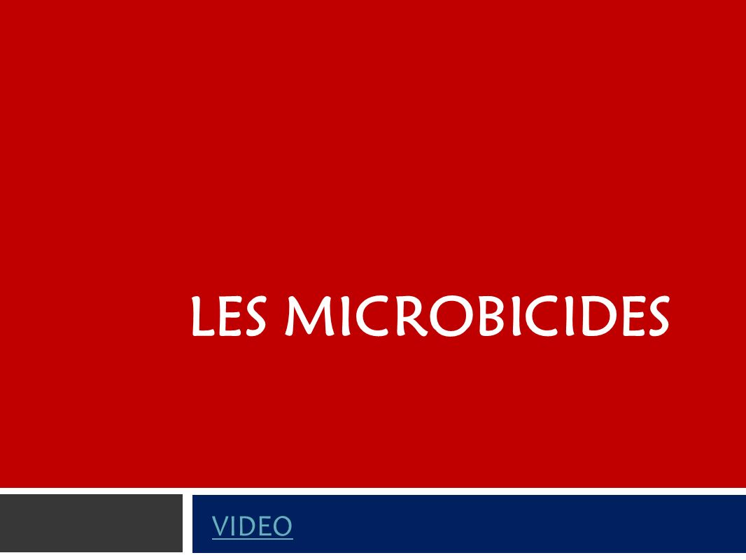 Les microbicides VIDEO