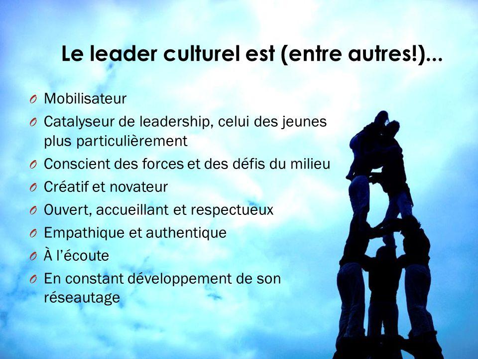 Le leader culturel est (entre autres!)...