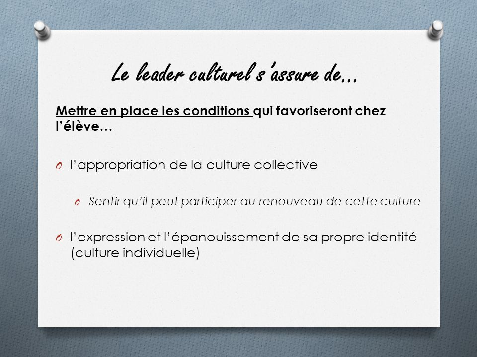 Le leader culturel s'assure de…