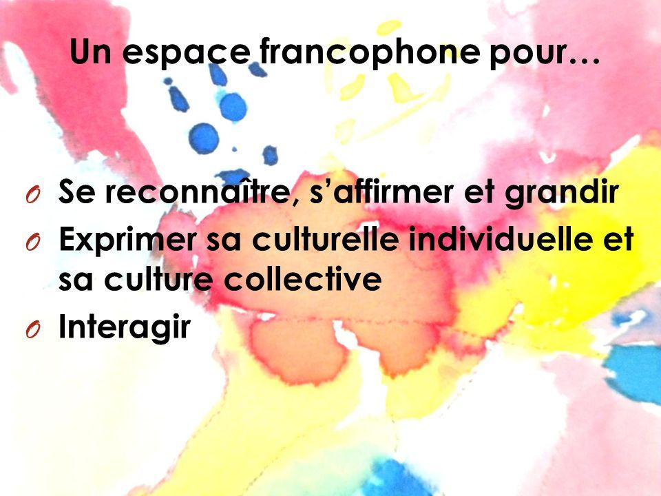 Un espace francophone pour…