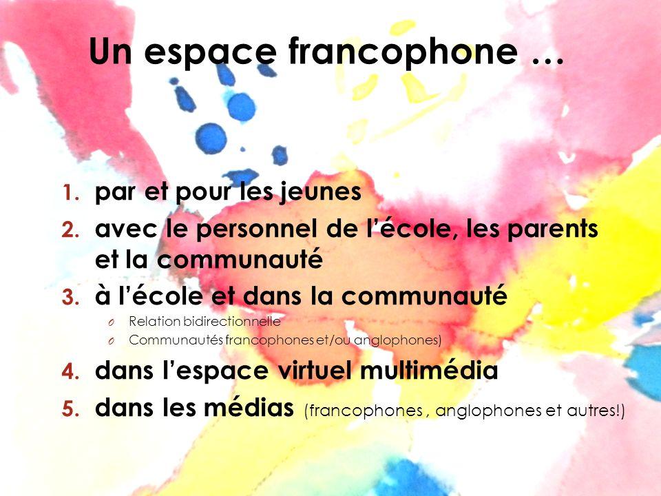 Un espace francophone …