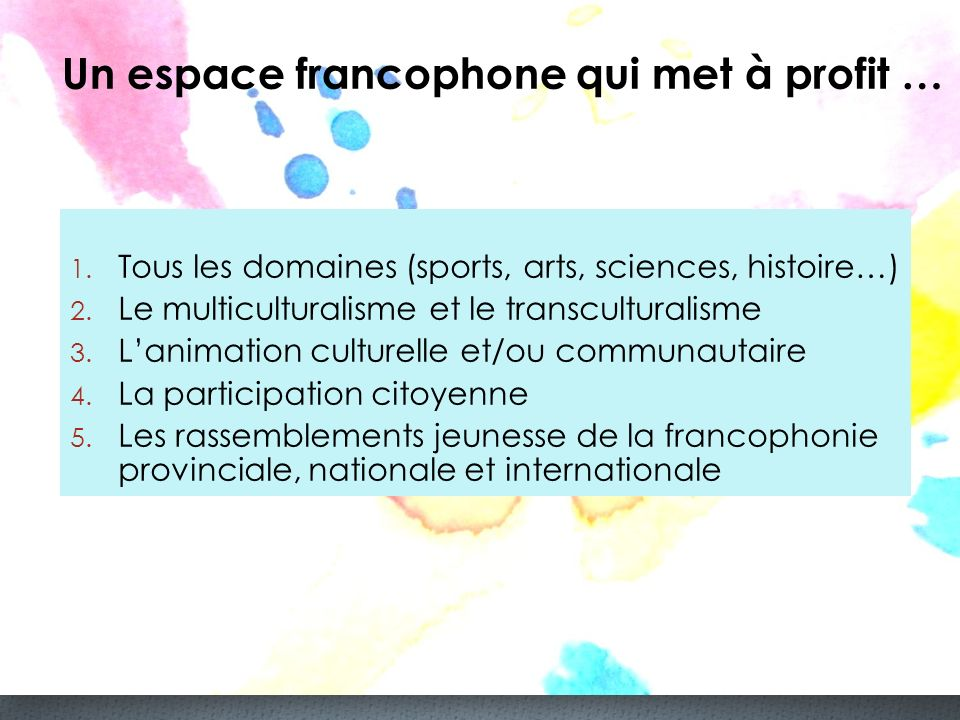 Un espace francophone qui met à profit …