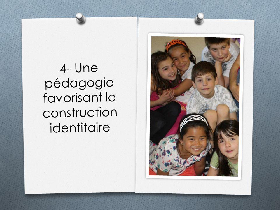 4- Une pédagogie favorisant la construction identitaire