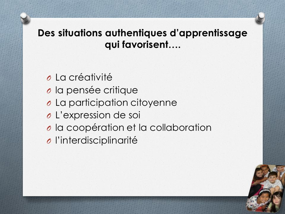 Des situations authentiques d'apprentissage qui favorisent….