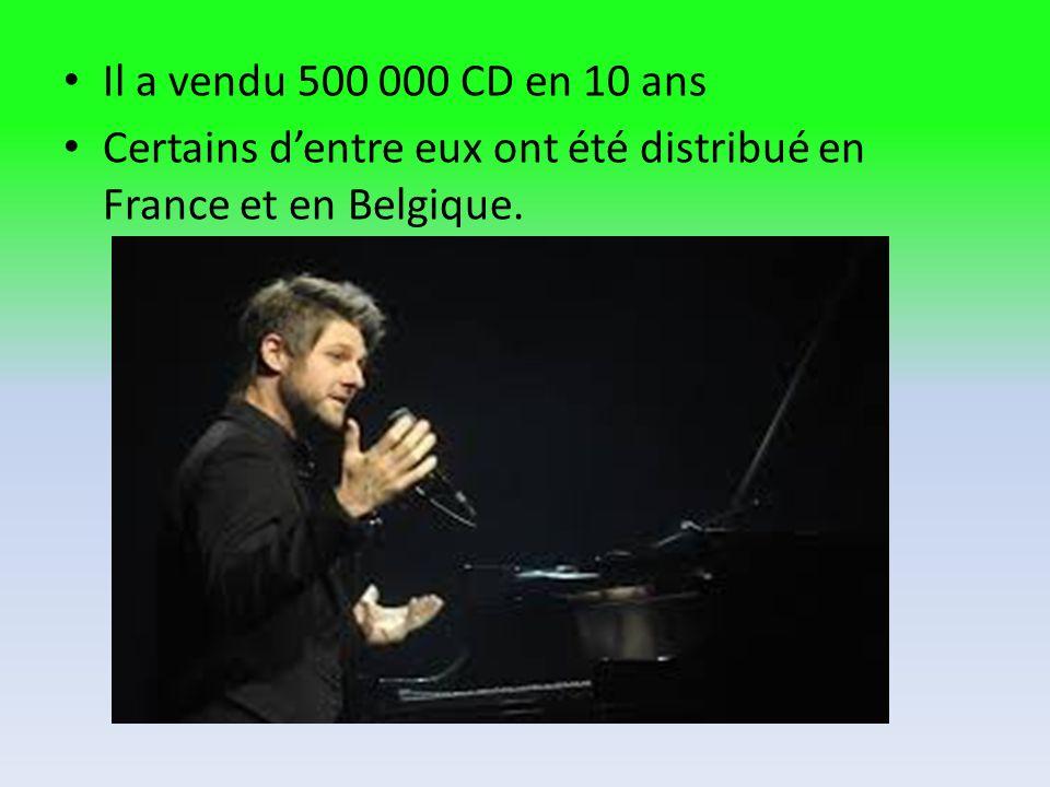 Il a vendu 500 000 CD en 10 ans Certains d'entre eux ont été distribué en France et en Belgique.