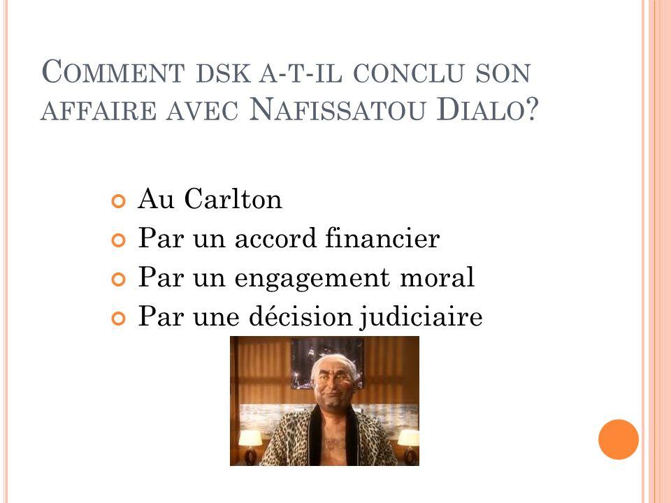 Comment dsk a-t-il conclu son affaire avec Nafissatou Dialo