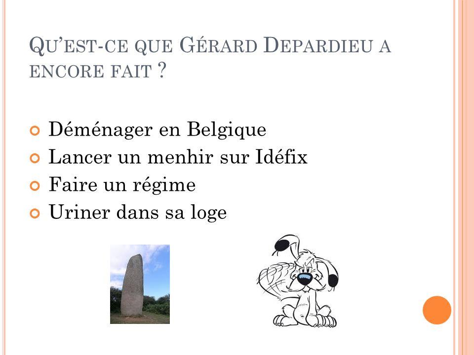 Qu'est-ce que Gérard Depardieu a encore fait