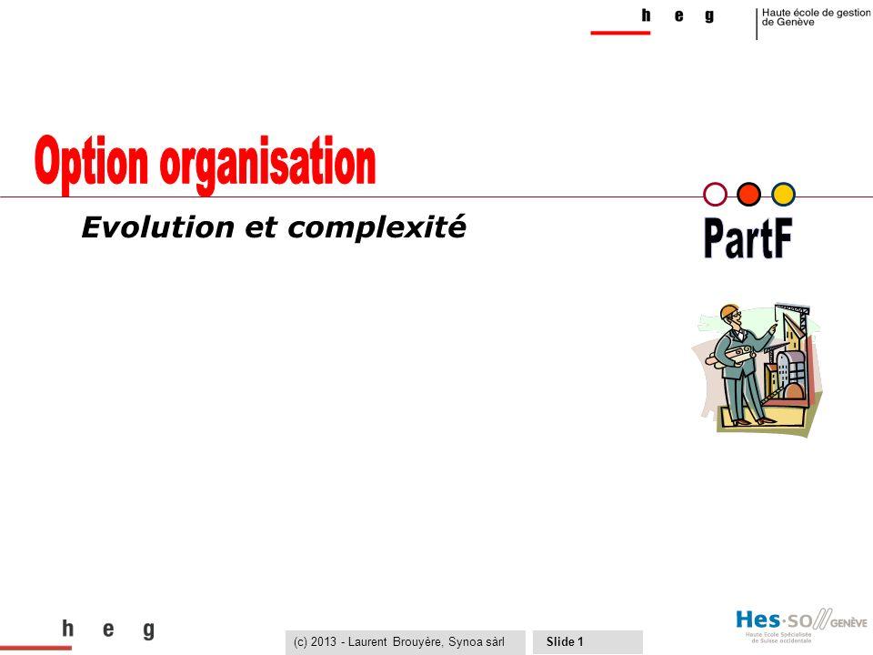 PartF Evolution et complexité (c) 2013 - Laurent Brouyère, Synoa sàrl