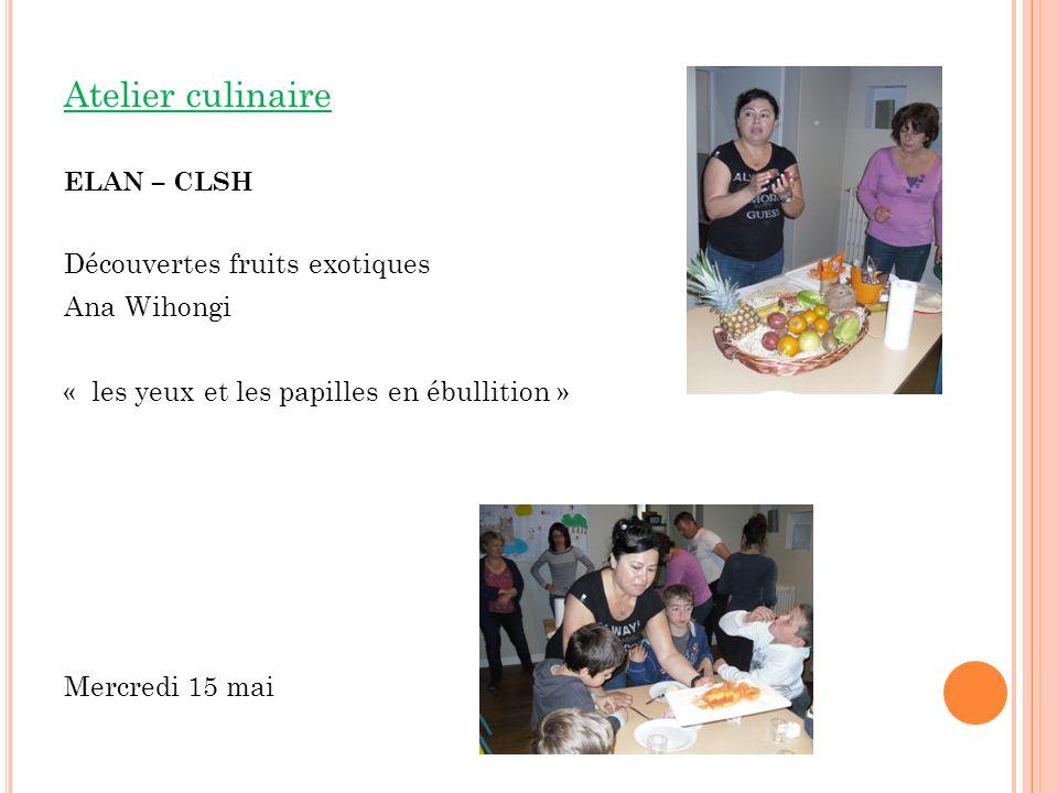 Atelier culinaire Découvertes fruits exotiques Ana Wihongi