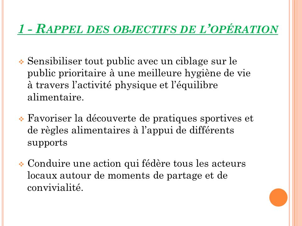 1 - Rappel des objectifs de l'opération
