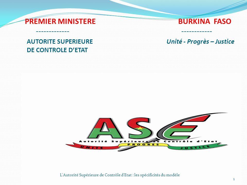 PREMIER MINISTERE BURKINA FASO ------------- ------------ AUTORITE SUPERIEURE Unité - Progrès – Justice DE CONTROLE D'ETAT