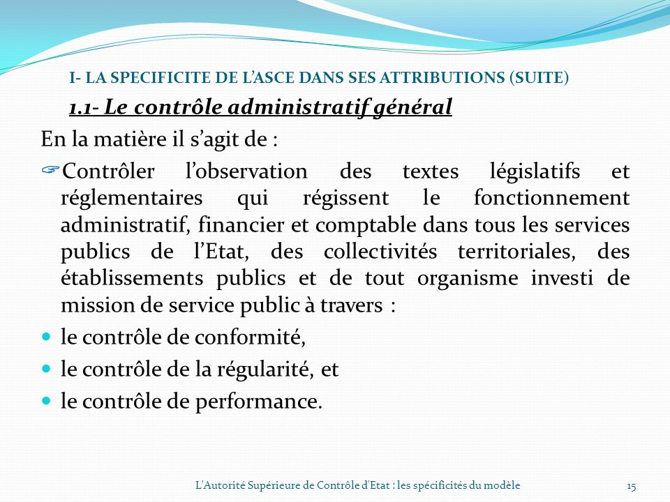 1.1- Le contrôle administratif général En la matière il s'agit de :