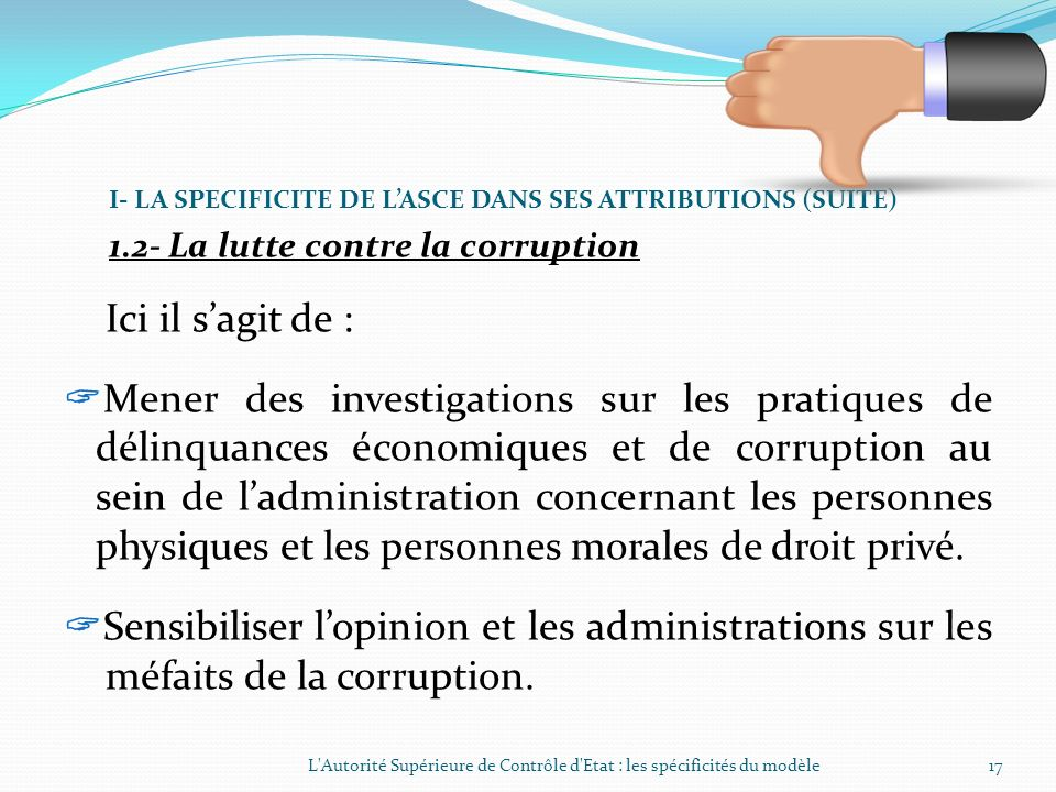 I- LA SPECIFICITE DE L'ASCE DANS SES ATTRIBUTIONS (SUITE)