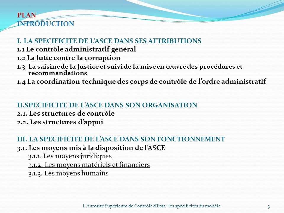 I. LA SPECIFICITE DE L'ASCE DANS SES ATTRIBUTIONS