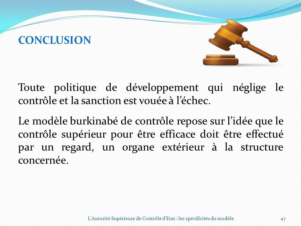 CONCLUSION Toute politique de développement qui néglige le contrôle et la sanction est vouée à l'échec.