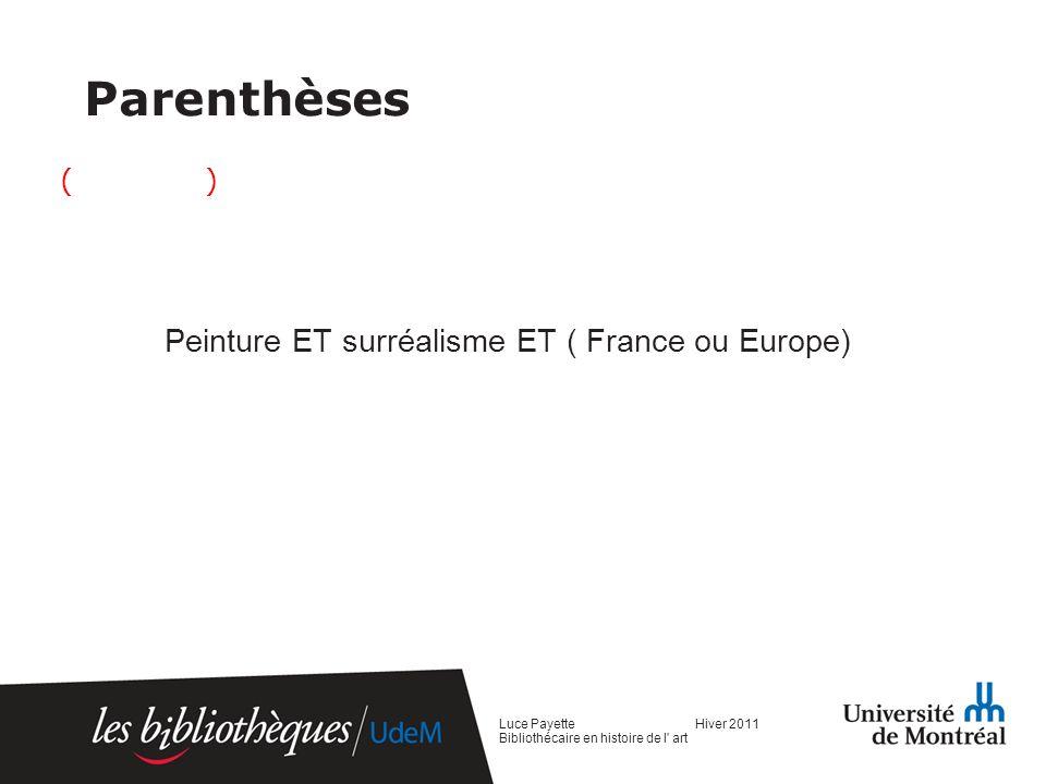 Parenthèses ( ) Peinture ET surréalisme ET ( France ou Europe)