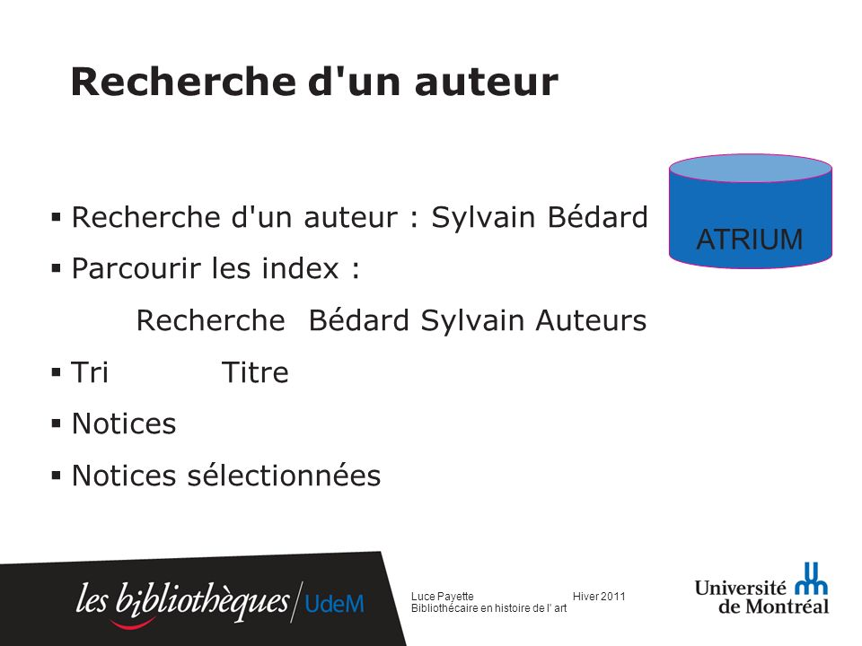 Recherche d un auteur ATRIUM Recherche d un auteur : Sylvain Bédard