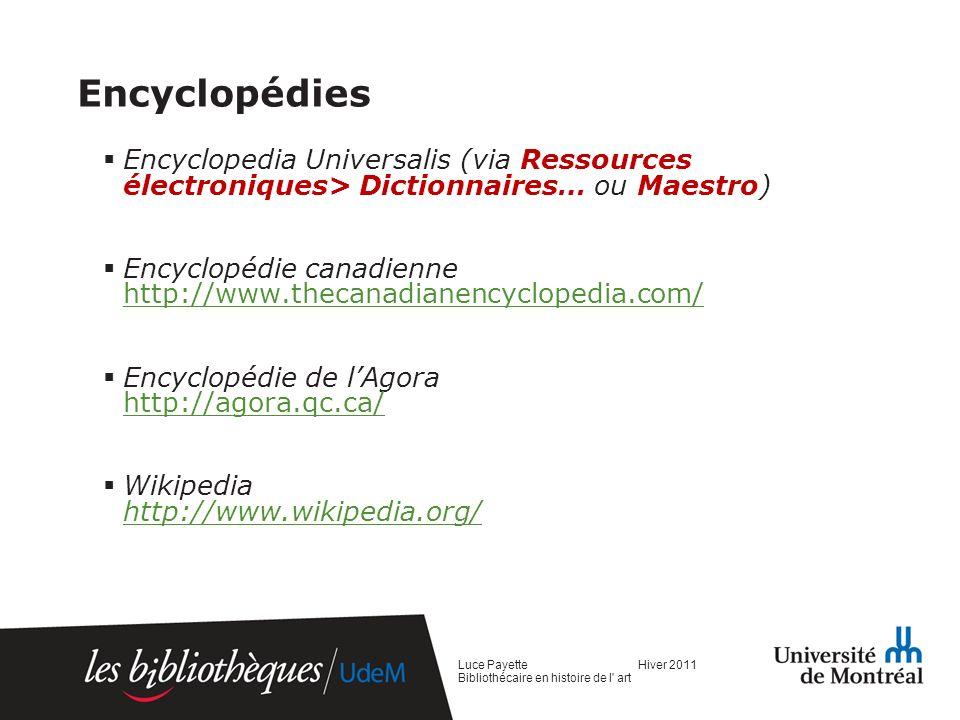Encyclopédies Encyclopedia Universalis (via Ressources électroniques> Dictionnaires… ou Maestro)