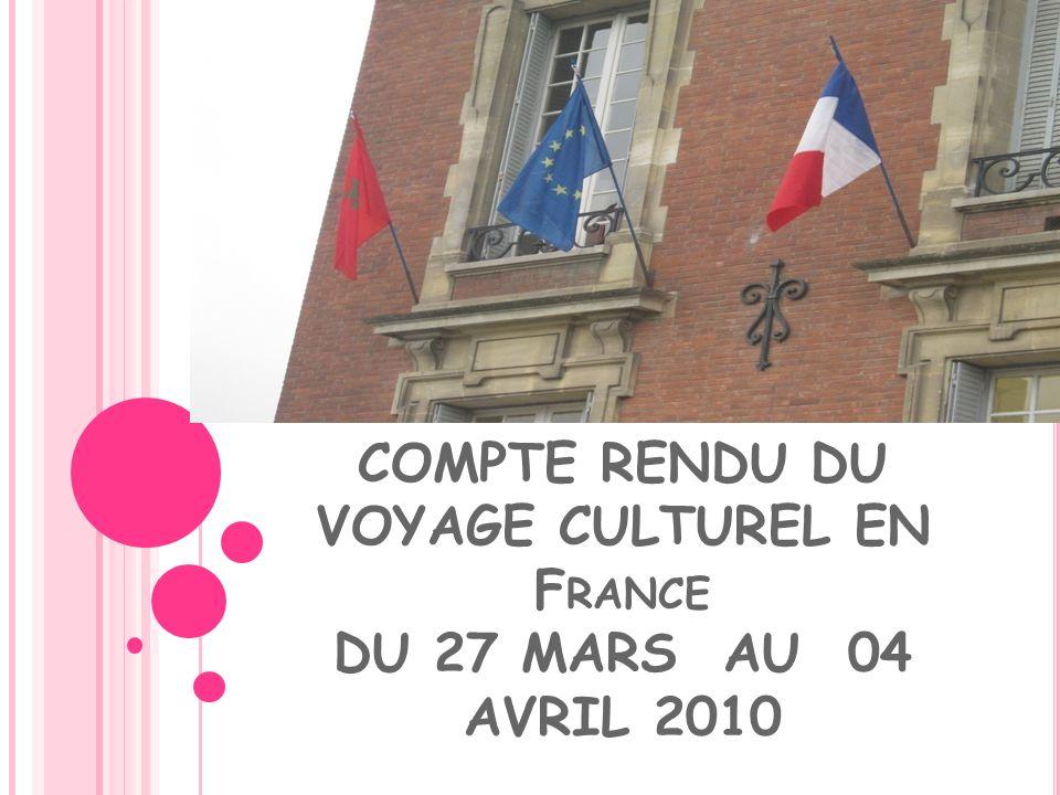 COMPTE RENDU DU VOYAGE CULTUREL EN France DU 27 MARS AU 04 AVRIL 2010
