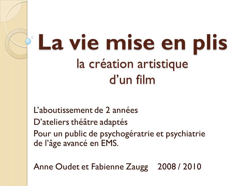 La vie mise en plis la création artistique d'un film