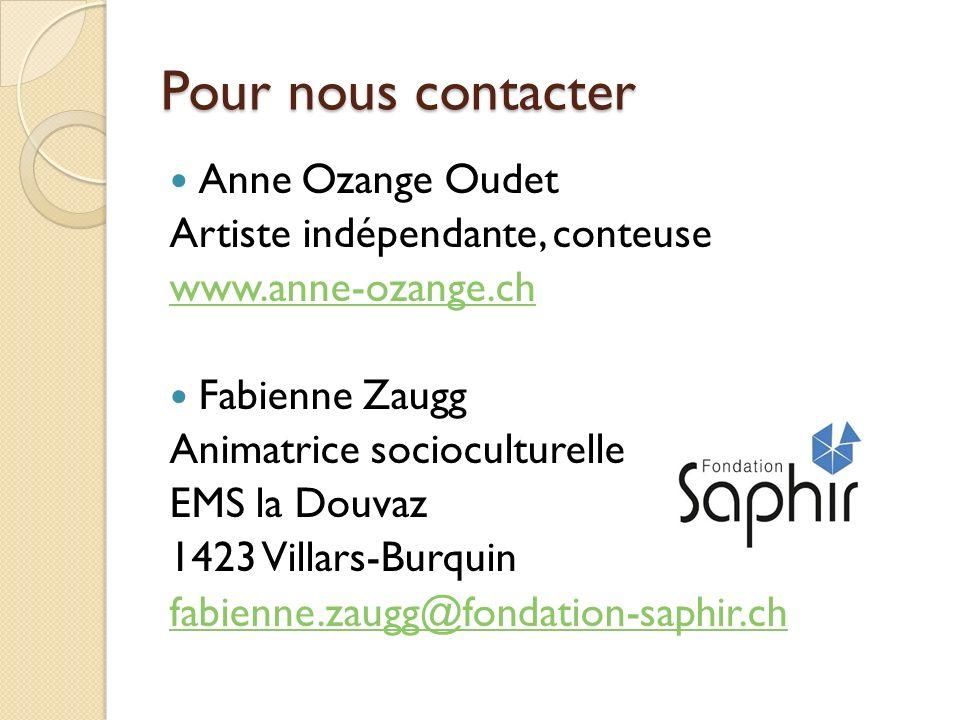 Pour nous contacter Anne Ozange Oudet Artiste indépendante, conteuse