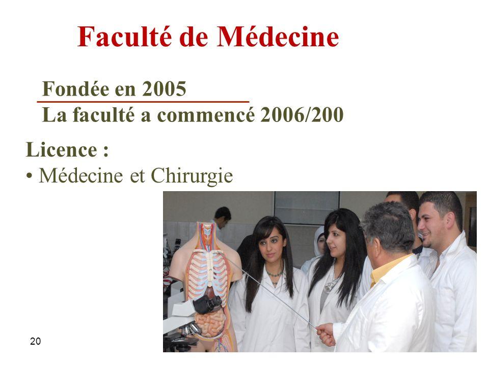 Faculté de Médecine Fondée en 2005 La faculté a commencé 2006/200