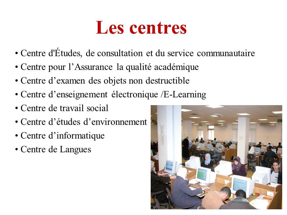 Les centres • Centre d Études, de consultation et du service communautaire. • Centre pour l'Assurance la qualité académique.
