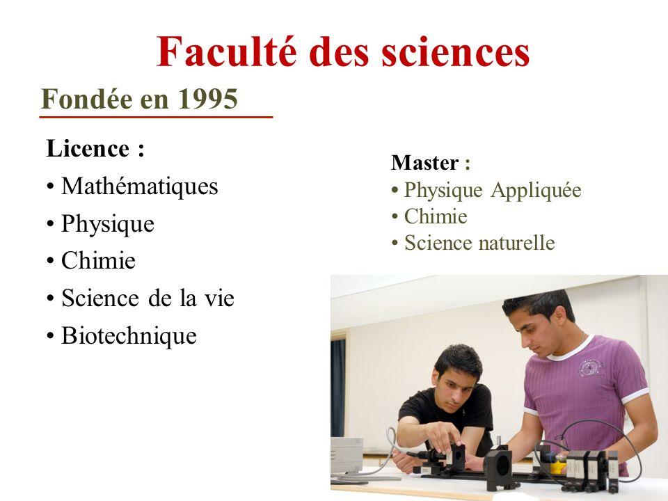 Faculté des sciences Fondée en 1995 Licence : • Mathématiques