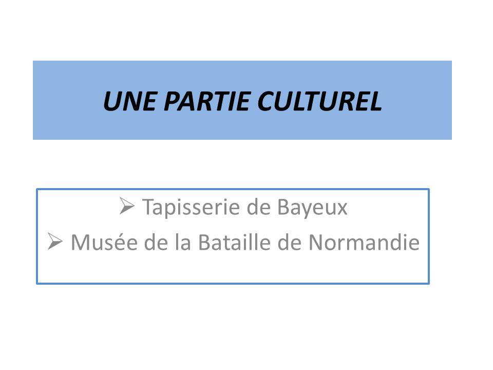Tapisserie de Bayeux Musée de la Bataille de Normandie