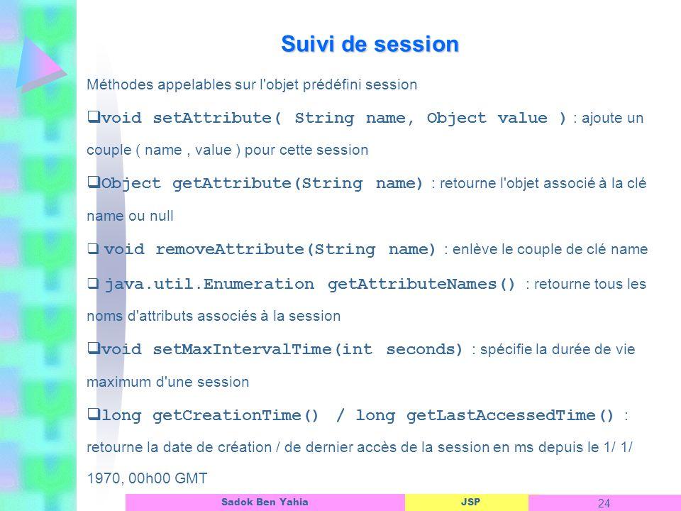 Suivi de session Méthodes appelables sur l objet prédéfini session.