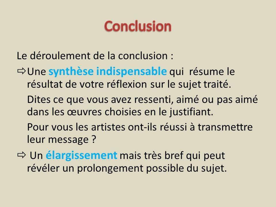 Conclusion Le déroulement de la conclusion :
