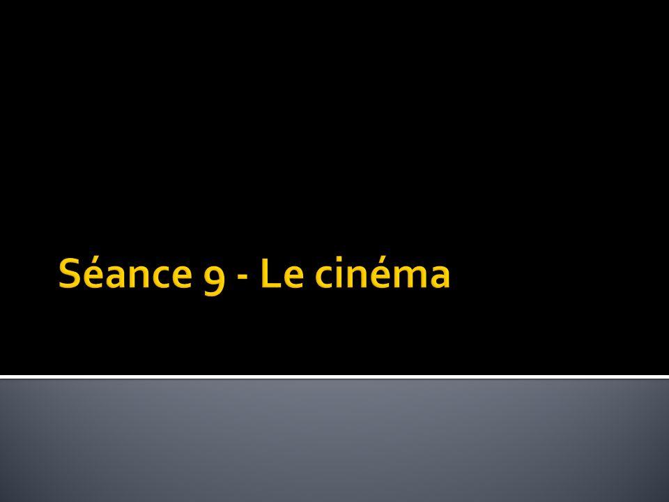 Séance 9 - Le cinéma