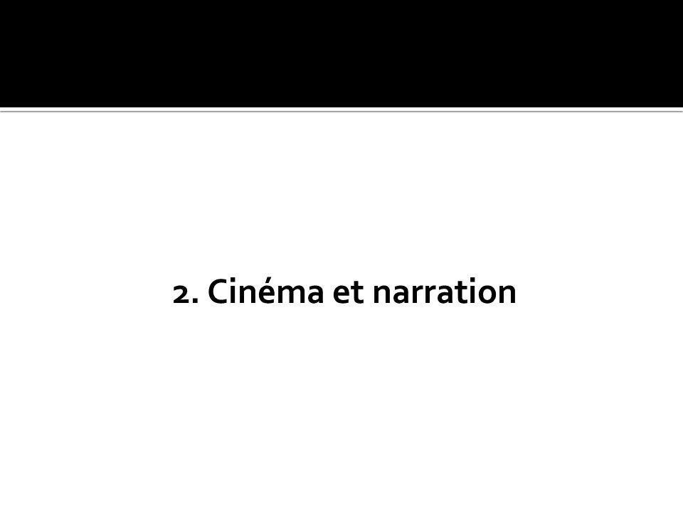2. Cinéma et narration
