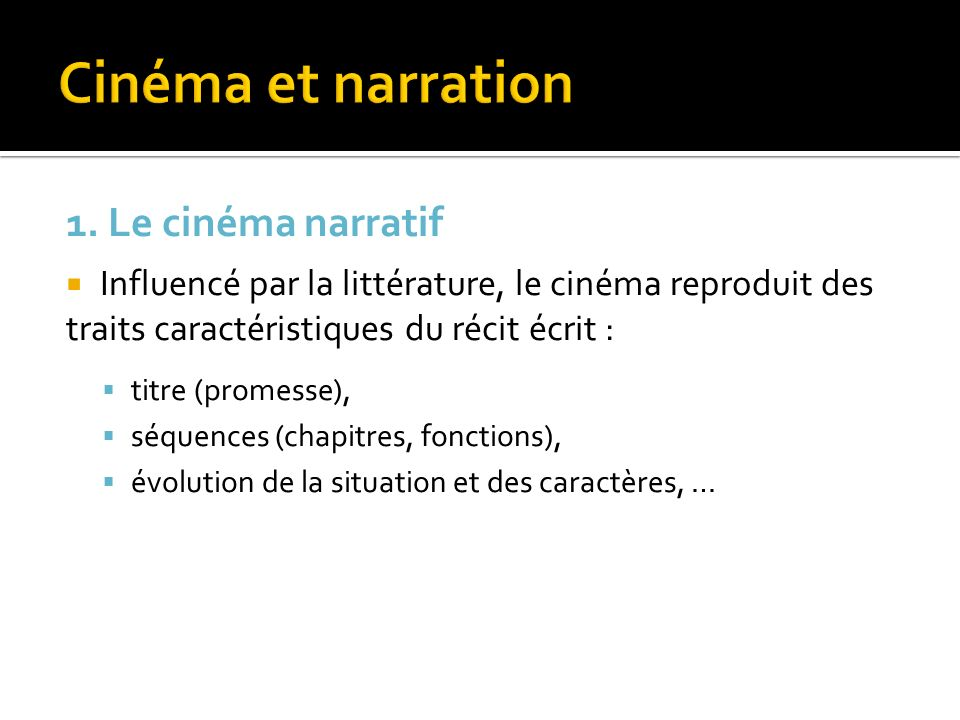 Cinéma et narration 1. Le cinéma narratif