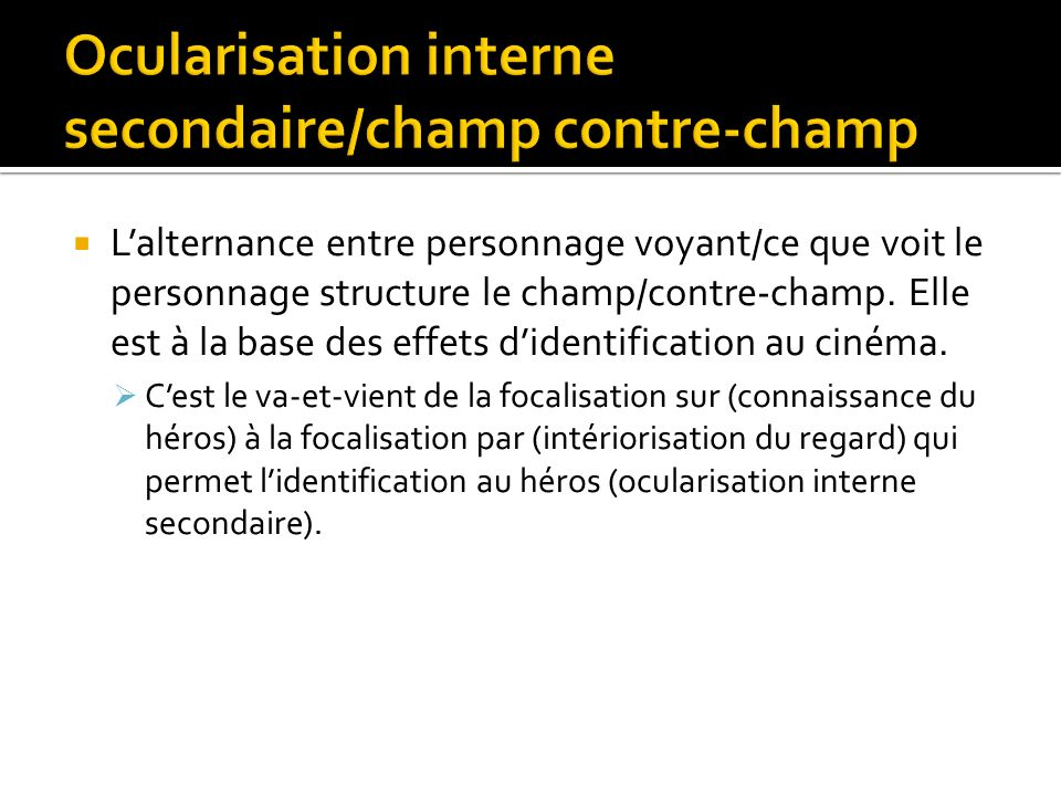 Ocularisation interne secondaire/champ contre-champ