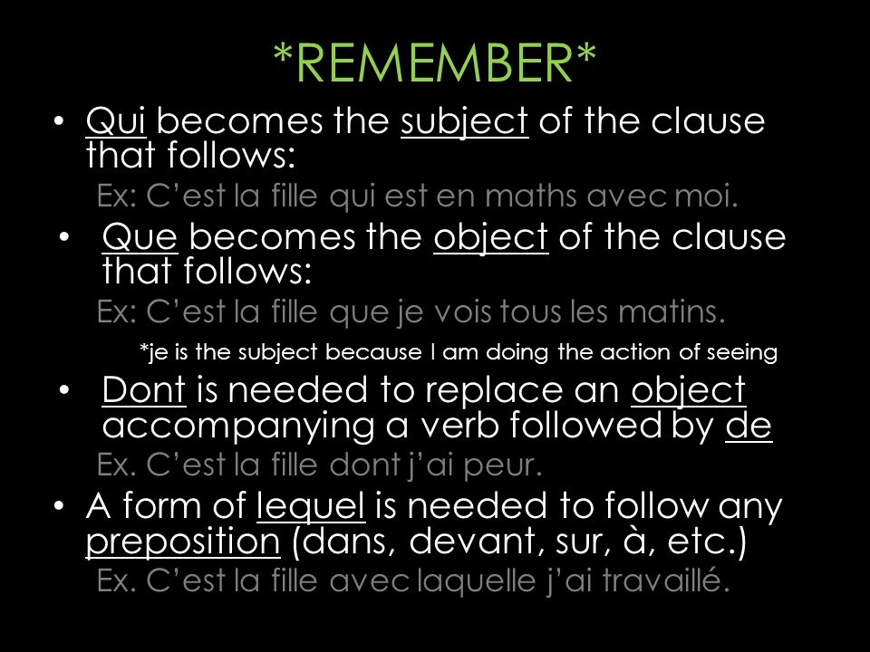 *REMEMBER* Qui becomes the subject of the clause that follows: