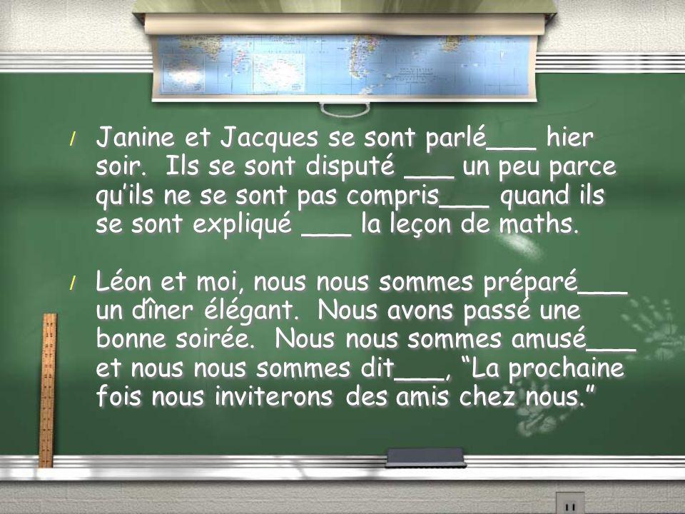 Janine et Jacques se sont parlé___ hier soir