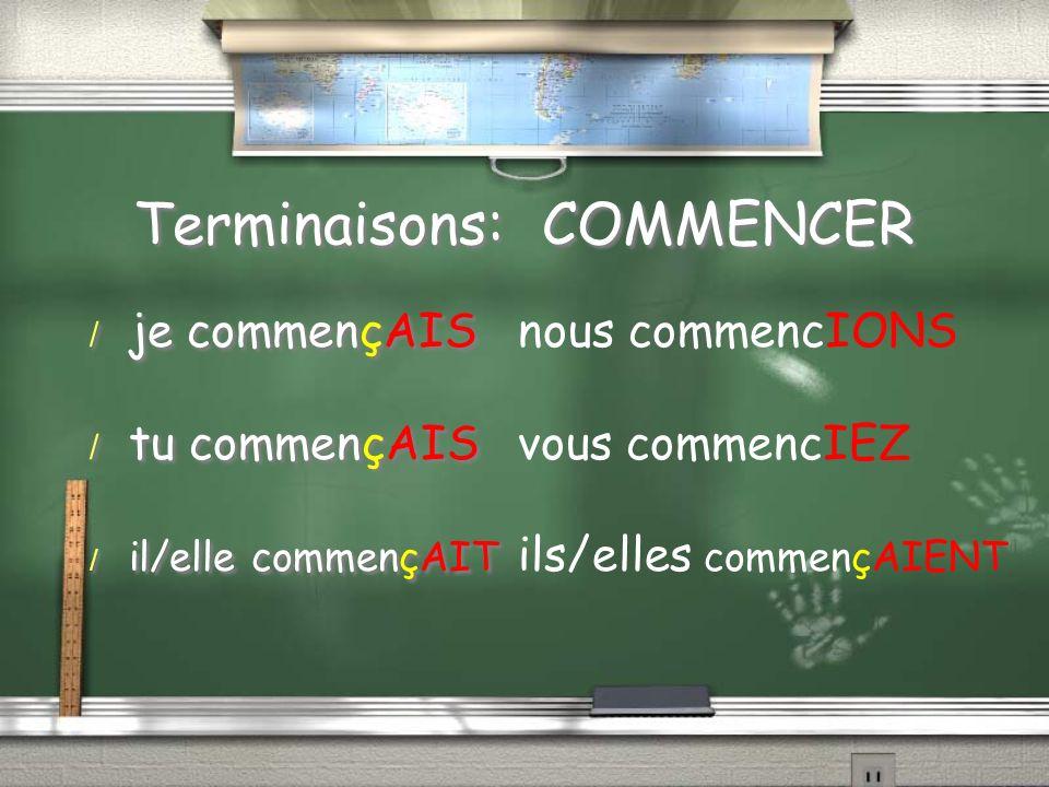 Terminaisons: COMMENCER