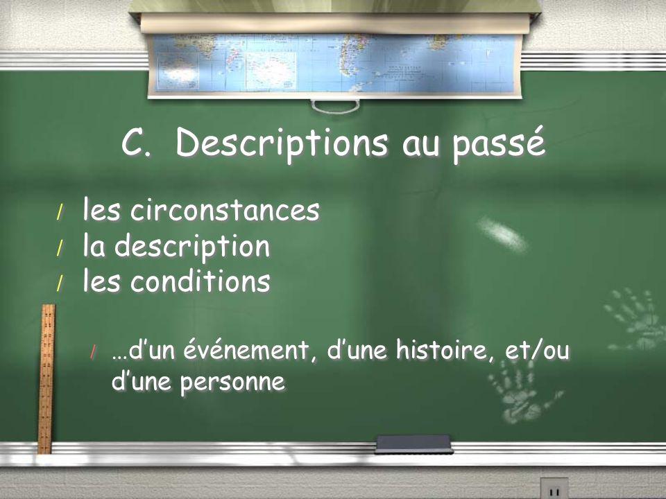 C. Descriptions au passé