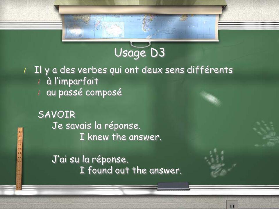 Usage D3 Il y a des verbes qui ont deux sens différents à l'imparfait