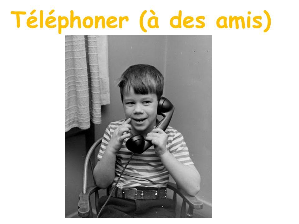Téléphoner (à des amis)