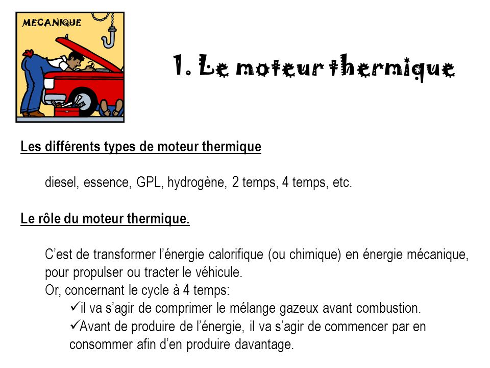 1. Le moteur thermique Les différents types de moteur thermique